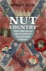 Nut Country: Right-Wing Dallas and the Birth of the Southern Strategy by Edward H. Miller (Hardback, 2015)