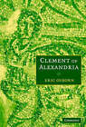 Clement of Alexandria by Eric Osborn (Hardback, 2005)