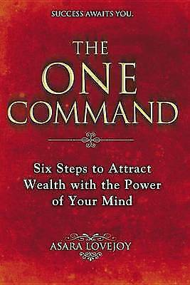 1 of 1 - The One Command: Six Steps to Attract Wealth with the Power of Your Mind by Asa…