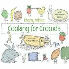 Cooking for Crowds by Merry E. White (Hardback, 2013)