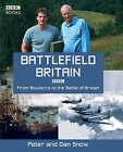 Battlefield Britain by Dan Snow, Peter Snow (Hardback, 2004)