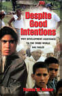 Despite Good Intentions: Why Development Assistance to the Third World Has Failed by Thomas W. Dichter (Paperback, 2003)