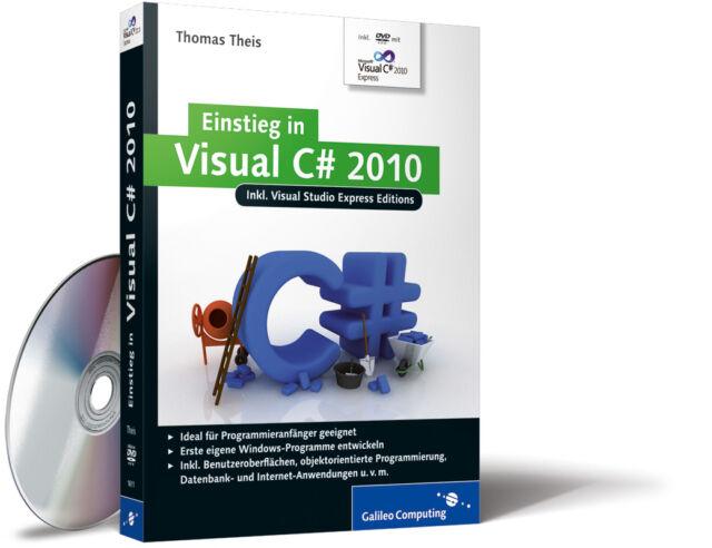 Einstieg in Visual C# 2010. Galileo Computing von Thomas Theis