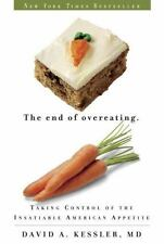 The End of Overeating : Taking Control of the Insatiable American Appetite by David A. Kessler (2010, Paperback)
