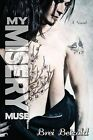 My Misery Muse by Brei Betzold (Paperback / softback, 2013)