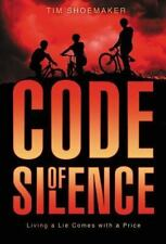 Code of Silence: Living a Lie Comes with a Price (A Code of Silence No-ExLibrary