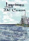 Lagrimas del Corazon by Juan Zayas (Hardback, 2010)