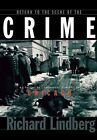 Return to the Scene of the Crime by Richen Lindberg (Paperback, 2008)