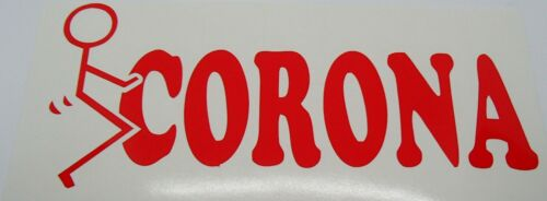 Custom Fck Corona Vinyl Car Window Decal Sticker Truck Decal You Choose Color