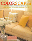 Colorscapes: Inspiring Palettes for the Home by Susan Sargent (Hardback, 2007)