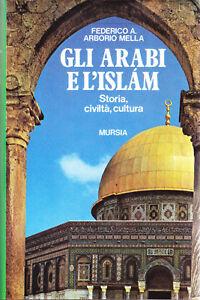 Gli-arabi-e-l-039-Islam-Storia-civilta-cultura-Federico-A-Arborio-Mella
