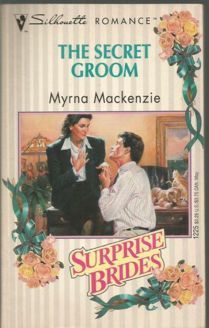 The Secret Groom Silhouette Romance 1225 Secret Brides Myrna Mackenzie PB 1997