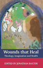 Wounds That Heal: A Journey Towards Health and Healing by SPCK Publishing (Paperback, 2007)