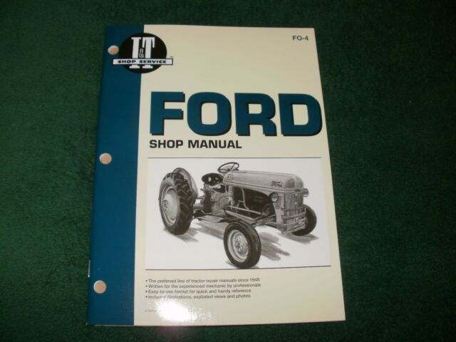 FORD TRACTOR SHOP MANUAL I&T F0-4 MODELS 2N, 8N, 9N WITH ...