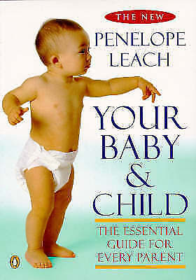 Your Baby and Child, Leach, Penelope | Paperback Book | Good | 9780140263251