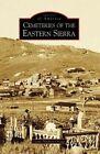 Cemeteries of the Eastern Sierra by Gena Philibert-Ortega (Paperback / softback, 2007)
