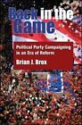 Back in the Game: Political Party Campaigning in an Era of Reform by Brian J. Brox (Paperback, 2014)