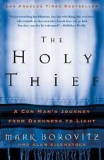 The Holy Thief : A Con Man's Journey from Darkness to Light by Alan Eisenstock and Mark Borovitz (2005, Paperback)
