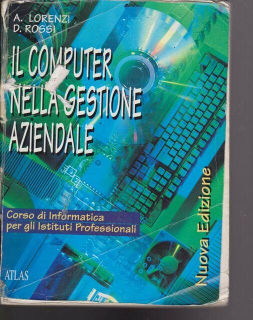 Il computer nella gestione aziendale di Lorenzi Rossi 1998 Atlas