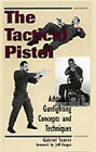The Tactical Pistol: Advanced Gunfighting Concepts and Techniques by Gabriel Suarez (Paperback, 1996)
