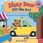 Bizzy Bear: Off We Go! by Nosy Crow (Board book, 2012)