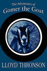 The Adventures of Gomer the Goat by Lloyd Thronson (Paperback / softback, 2010)
