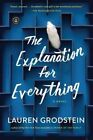 The Explanation for Everything by Lauren Grodstein (Paperback / softback, 2014)