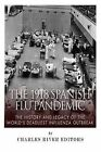 The 1918 Spanish Flu Pandemic: The History and Legacy of the World's Deadliest Influenza Outbreak by Charles River Editors (Paperback / softback, 2014)