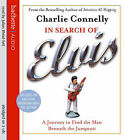 In Search of Elvis: A Journey to Find the Man Beneath the Jumpsuit by Charlie Connelly (CD-Audio, 2007)