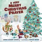 A Very Merry Christmas Prayer by Bonnie Rickner Jensen (Board book, 2015)