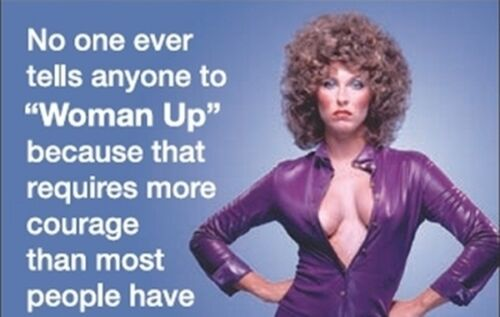 """No One Ever Tells Anyone To /""""Woman Up/"""" funny fridge magnet ep"""