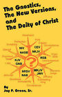 The Gnostics, the New Version, and the Deity of Christ by Jay Patrick Green, Sr. (Paperback / softback, 2000)