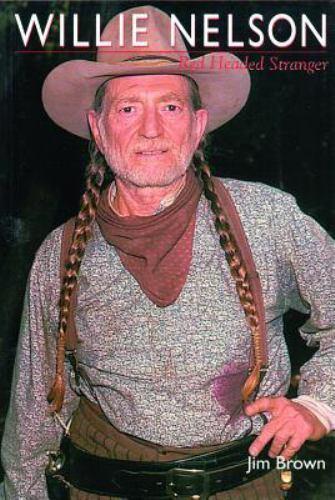 Willie Nelson: Red-Headed Stranger Brown, Jim Paperback Book LikeNew