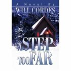 a Step Too Far 9780595278718 by Will Cordes Book