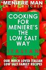 Meniere Man in the Kitchen. Cooking for Meniere's the Low Salt Way. Italian. by Meniere Man (Paperback / softback, 2014)