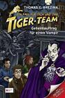 Ein Fall für dich und das Tiger-Team 27. Geheimauftrag für einen Vampir von Thomas Brezina (2012, Gebundene Ausgabe)