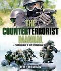 The Counterterrorist Manual: A Practical Guide to Elite International Units by Leroy Thompson (Hardback, 2009)