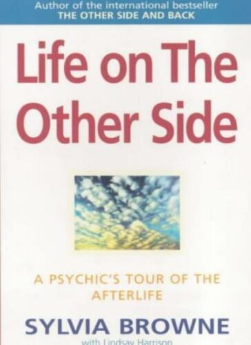 Life on the Other Side: A Psychic's Tour of the Afterlife By Sy .9780749921828
