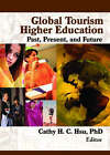 Global Tourism Higher Education: Past Present and Future by Cathy H. C. Hsu (Paperback, 2006)