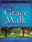 The Grace Walk Experience: Enjoying Life the Way God Intends by Steve McVey (Paperback, 2008)