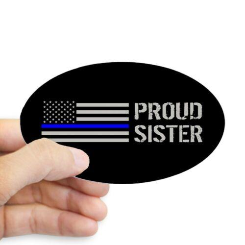 Proud Sister Sticker 19575249 Oval CafePress Police