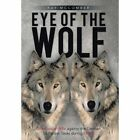 Eye of the Wolf: One Russian Rifle Against the German SS Panzer Tanks During WW-II by Ray McComber (Hardback, 2013)