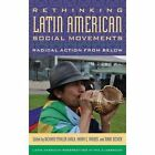 Rethinking Latin American Social Movements: Radical Action from Below by Rowman & Littlefield (Paperback, 2014)