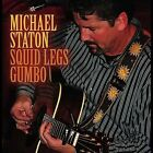 Squid Legs Gumbo by Michael Staton (CD, Aug-2012, CD Baby (distributor))