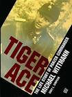 Tiger Ace: Life Story of Panzer Commander Michael Wittmann by Gary L. Simpson (Hardback, 1998)