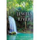 Jewels from the River by Judy a Bauman (Paperback / softback, 2013)