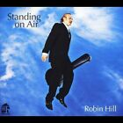 Standing on Air by Robin Hill (CD, Jan-2012, Hillhouse)