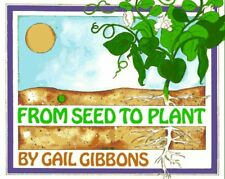 From Seed to Plant by Gail Gibbons (1991, Paperback, Reprint)