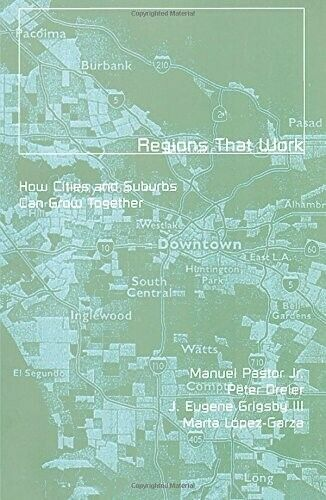 Regions That Work: How Cities and Suburbs Can Grow Together (Globalisation & Com