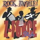 Rock Awhile Z-Force Style by Zydeco Force (CD, Aug-2003, Valuedisc)